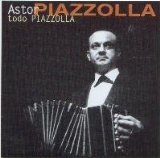 Astor Piazzolla - Todo Piazzolla